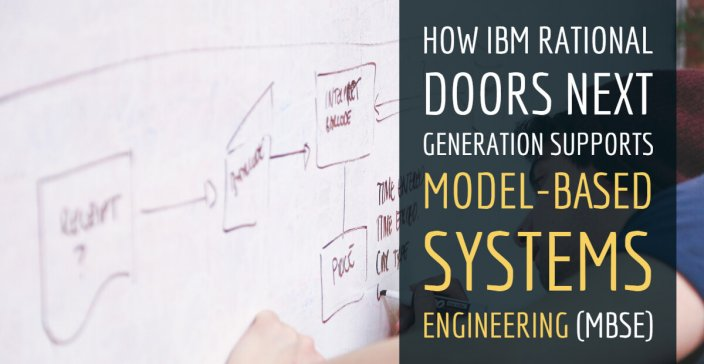 How IBM Rational DOORS Next Generation Supports Model Based Systems Engineering (MBSE)