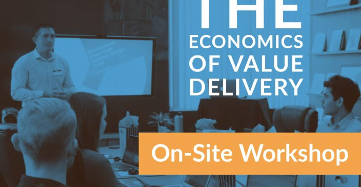 On-Site Workshop: Economics of Value Delivery