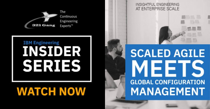 IBM Engineering Insider Series: SAFe meets Global Configuration Management