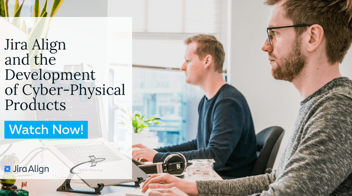 Jira Align and the Development of Cyber-Physical Products